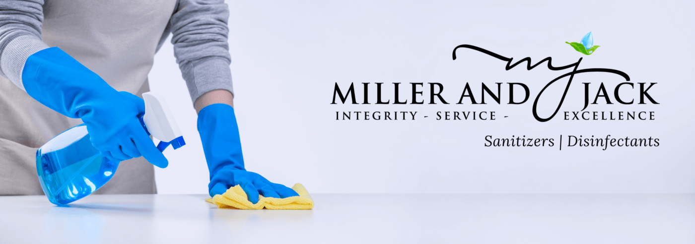 Miller & Jack Sanitizers and Disinfectants